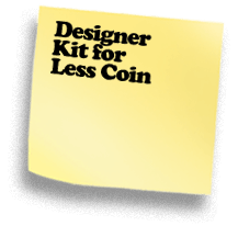 Designer Kit for Less Coin